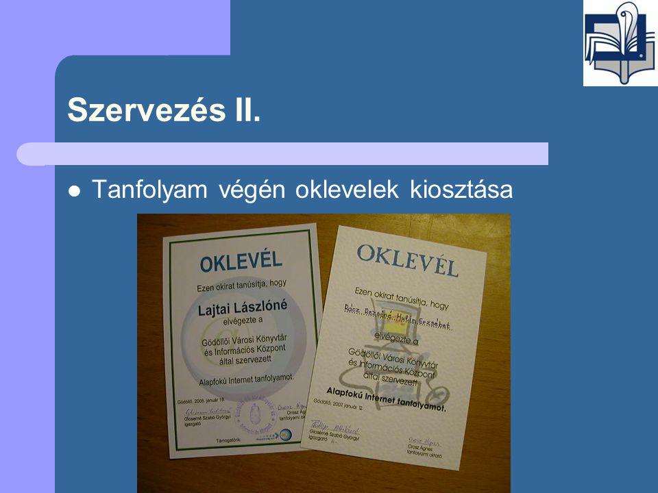 Szervezés II.  Tanfolyam végén oklevelek kiosztása