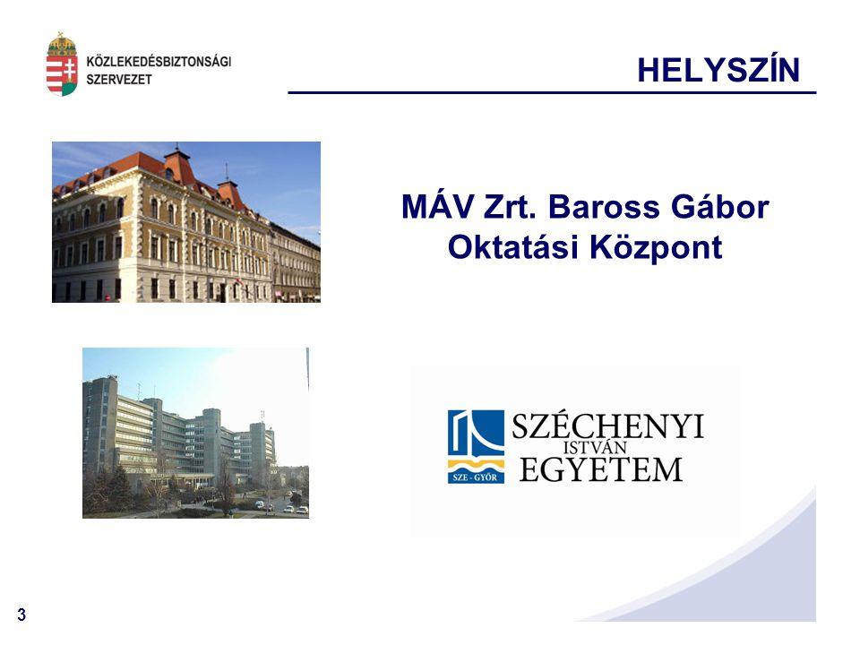 3 HELYSZÍN MÁV Zrt. Baross Gábor Oktatási Központ