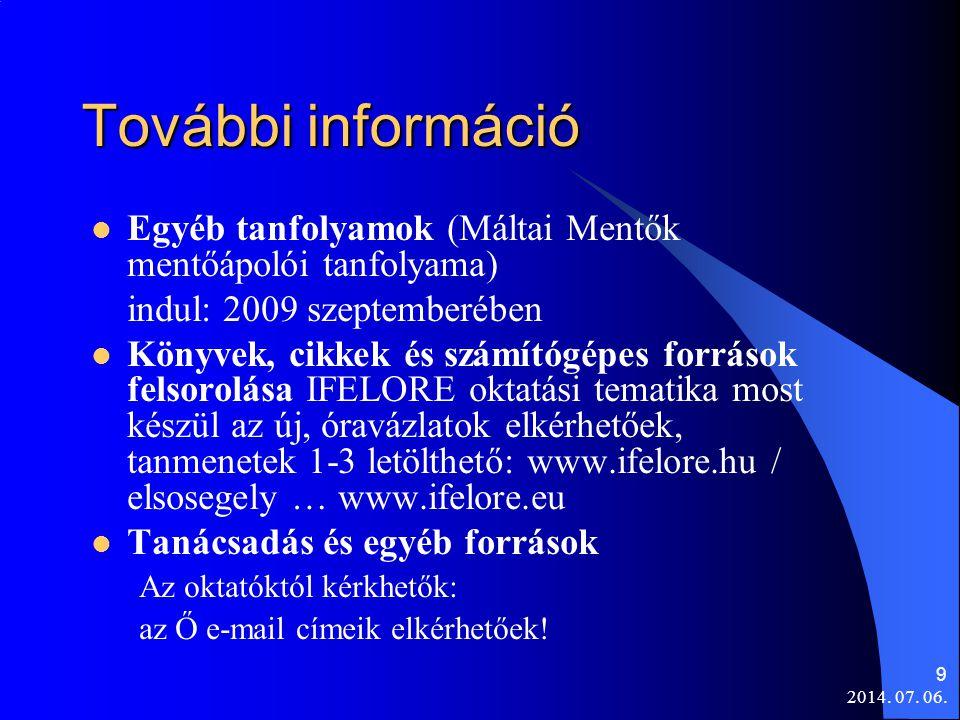 2014. 07. 06. 9 További információ  Egyéb tanfolyamok (Máltai Mentők mentőápolói tanfolyama) indul: 2009 szeptemberében  Könyvek, cikkek és számítóg