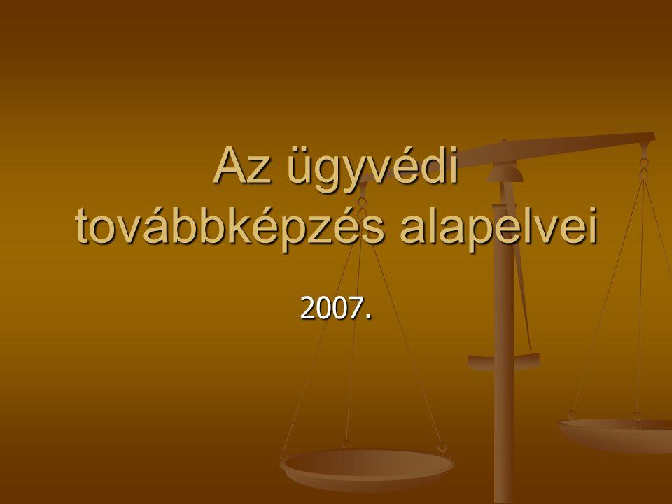 Az ügyvédi továbbképzés alapelvei 2007.