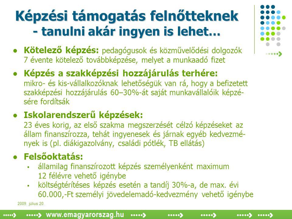 2009. július 20.  Kötelező képzés: pedagógusok és közművelődési dolgozók 7 évente kötelező továbbképzése, melyet a munkaadó fizet  Képzés a szakképz