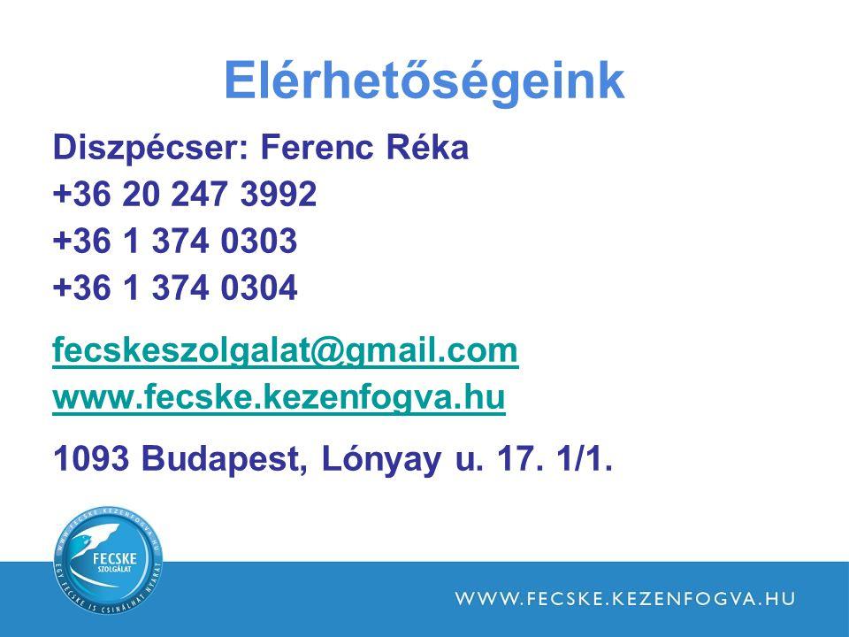 Elérhetőségeink Diszpécser: Ferenc Réka +36 20 247 3992 +36 1 374 0303 +36 1 374 0304 fecskeszolgalat@gmail.com www.fecske.kezenfogva.hu 1093 Budapest, Lónyay u.