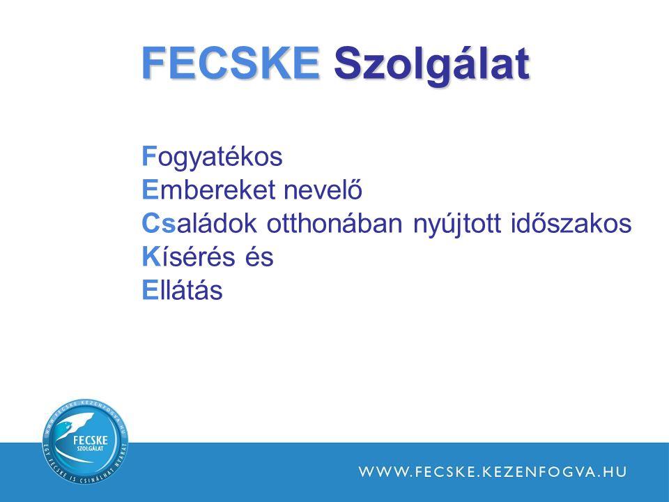 FECSKE Szolgálat Fogyatékos Embereket nevelő Családok otthonában nyújtott időszakos Kísérés és Ellátás