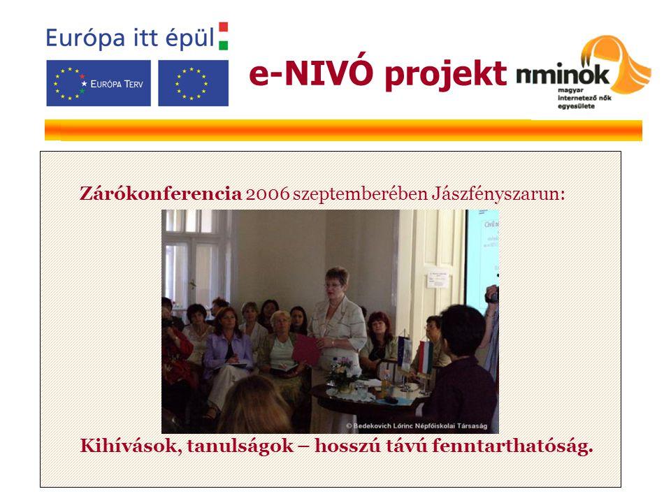 Zárókonferencia 2006 szeptemberében Jászfényszarun: Kihívások, tanulságok – hosszú távú fenntarthatóság.