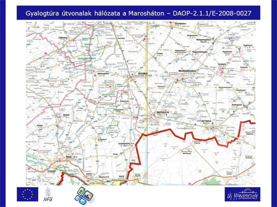 Gyalogtúra útvonalak hálózata a Marosháton – DAOP-2.1.1/E-2008-0027
