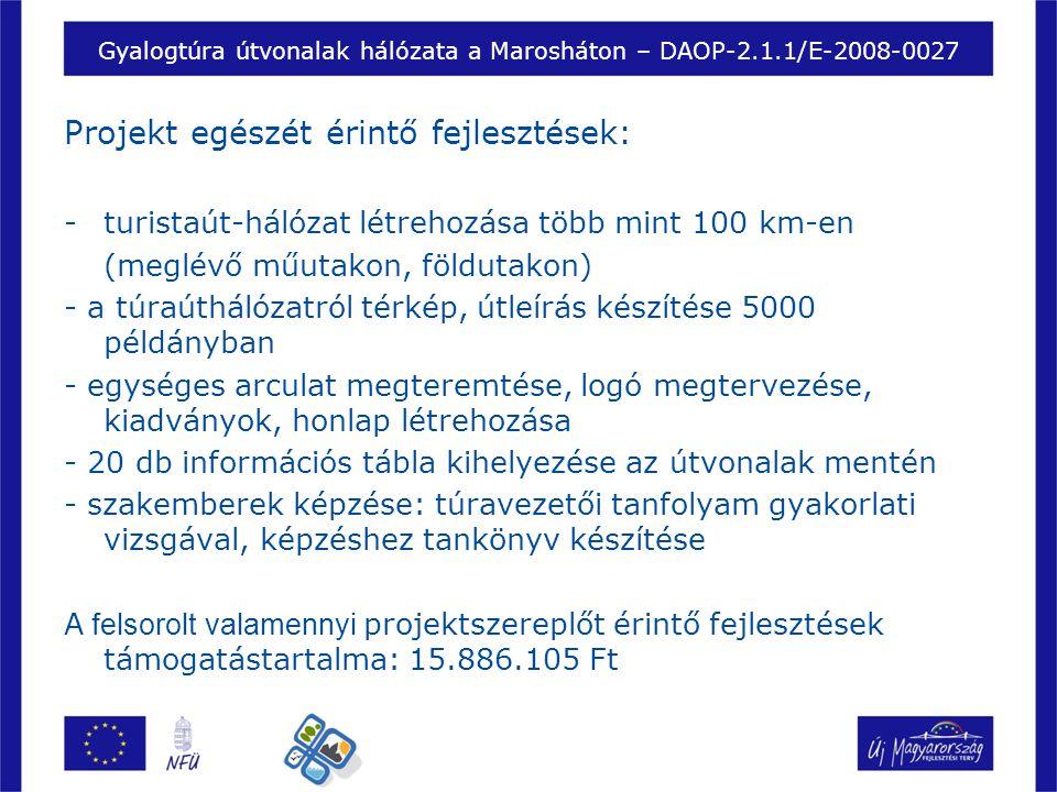 Gyalogtúra útvonalak hálózata a Marosháton – DAOP-2.1.1/E-2008-0027 Egyes projekthelyszíneken megvalósuló fejlesztések, támogatási összegük:  Békéssámsonon pihenőhely kialakítása a Száraz-éren átívelő ún.