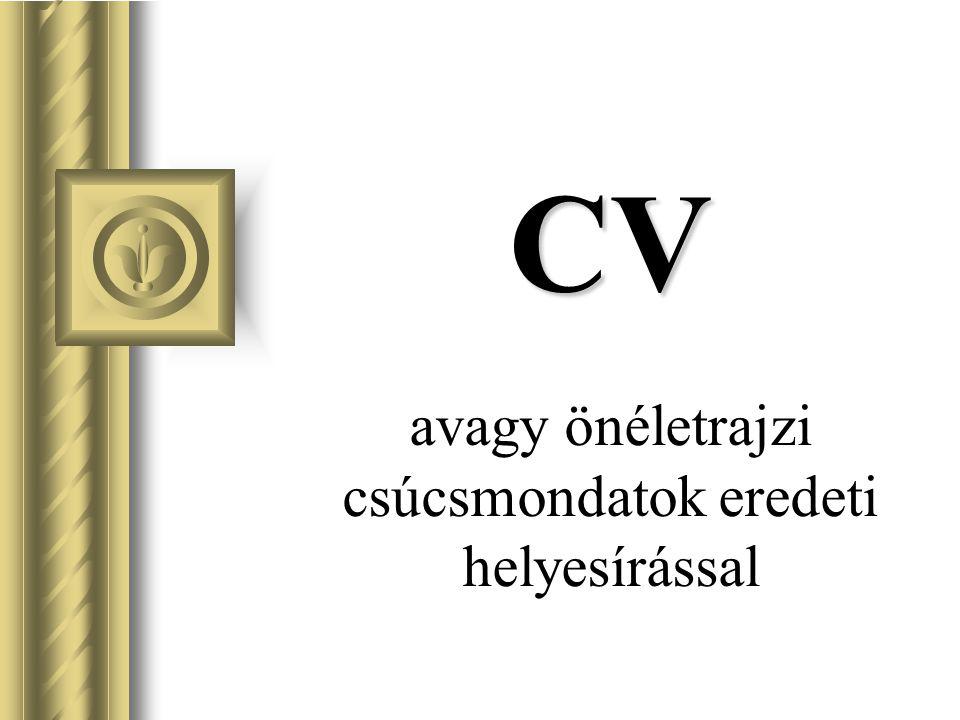 CV CV avagy önéletrajzi csúcsmondatok eredeti helyesírással