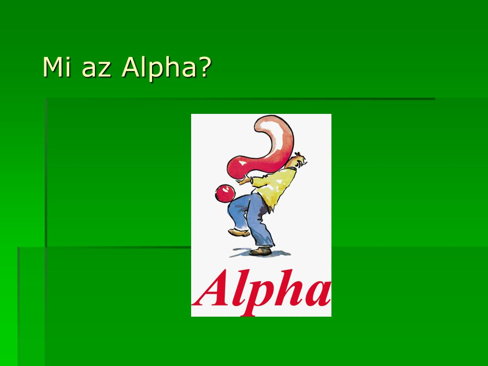 Mi az Alpha?