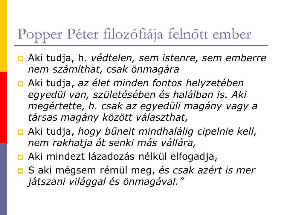 Popper Péter filozófiája felnőtt ember  Aki tudja, h.