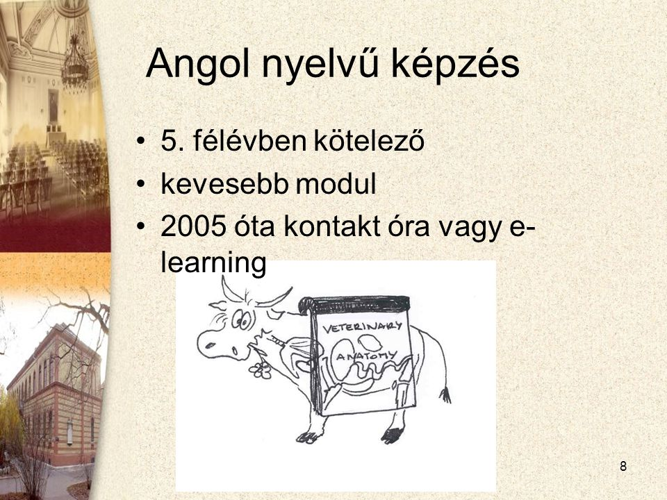 2010. 06. 24. Moodle Moot - Gödöllő8 Angol nyelvű képzés •5.