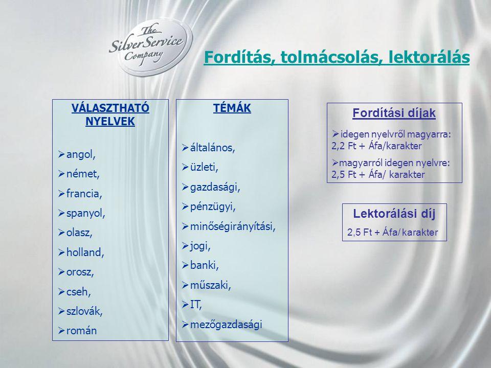 Fordítás, tolmácsolás, lektorálás TÉMÁK  általános,  üzleti,  gazdasági,  pénzügyi,  minőségirányítási,  jogi,  banki,  műszaki,  IT,  mezőg