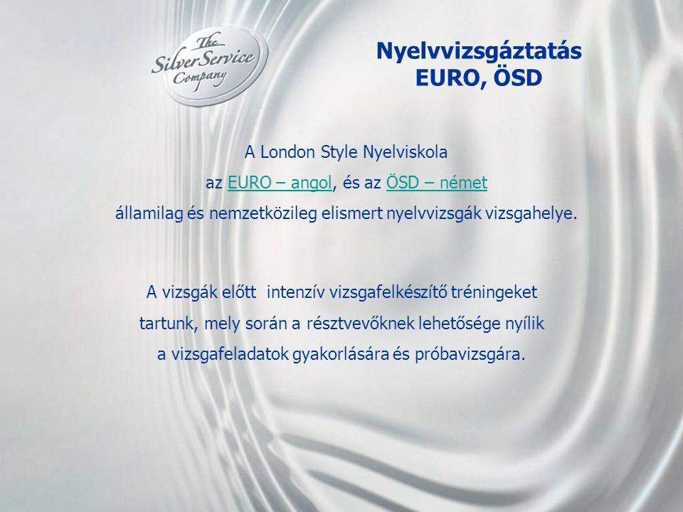Nyelvvizsgáztatás EURO, ÖSD A London Style Nyelviskola az EURO – angol, és az ÖSD – németEURO – angolÖSD – német államilag és nemzetközileg elismert n