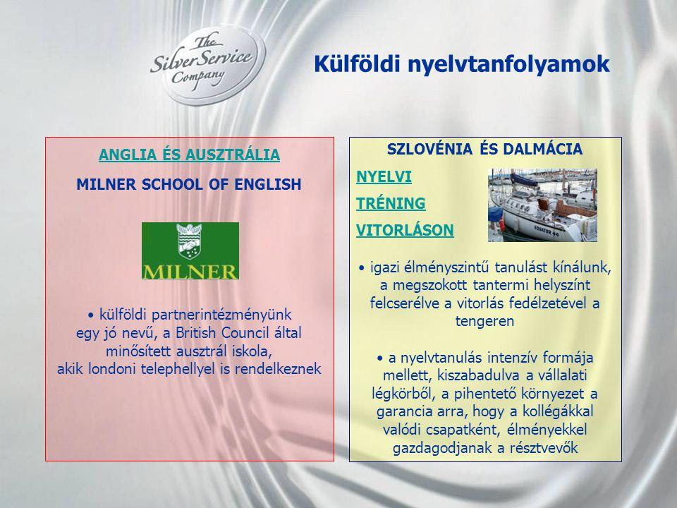 Külföldi nyelvtanfolyamok SZLOVÉNIA ÉS DALMÁCIA NYELVI TRÉNING VITORLÁSON • igazi élményszintű tanulást kínálunk, a megszokott tantermi helyszínt felc