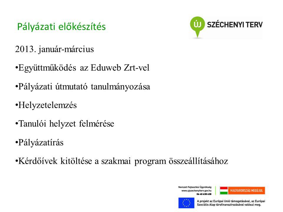 A pályázat alapadatai • A projekt megvalósításának ideje 20 hónap, két tanév • 2013.