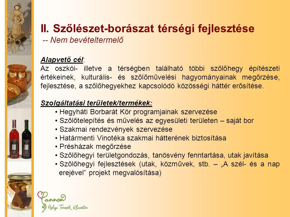 II. Szőlészet-borászat térségi fejlesztése -- Nem bevételtermelő Alapvető cél: Az oszkói- illetve a térségben található többi szőlőhegy építészeti ért