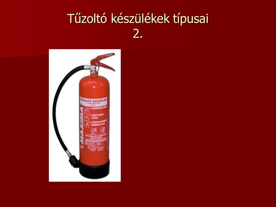 Tűzoltó készülékek típusai 2.