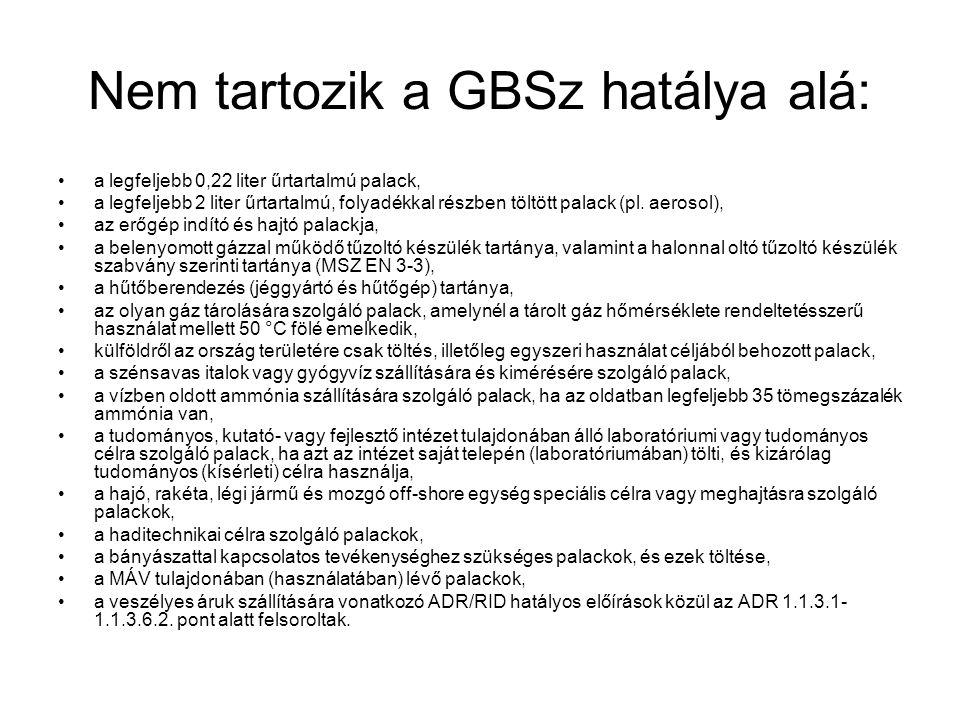 Nem tartozik a GBSz hatálya alá: •a legfeljebb 0,22 liter űrtartalmú palack, •a legfeljebb 2 liter űrtartalmú, folyadékkal részben töltött palack (pl.