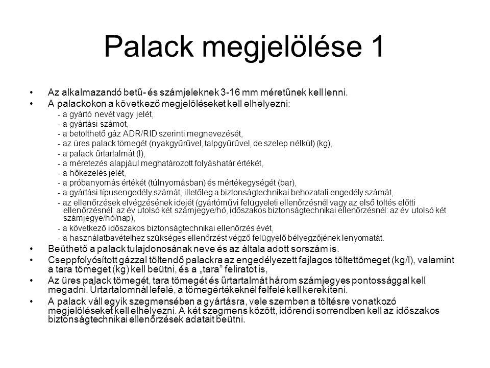 Palack megjelölése 1 •Az alkalmazandó betű- és számjeleknek 3-16 mm méretűnek kell lenni.