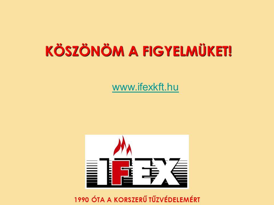 A A KÖSZÖNÖM A FIGYELMÜKET! www.ifexkft.hu