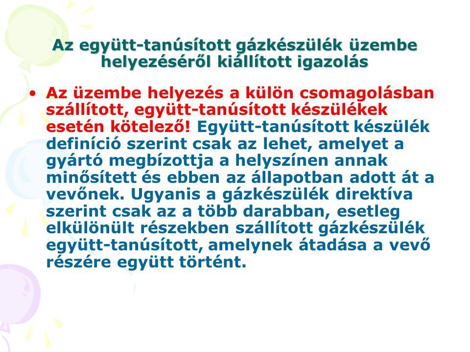 Az együtt-tanúsított gázkészülék üzembe helyezéséről kiállított igazolás •Az üzembe helyezés a külön csomagolásban szállított, együtt-tanúsított készü