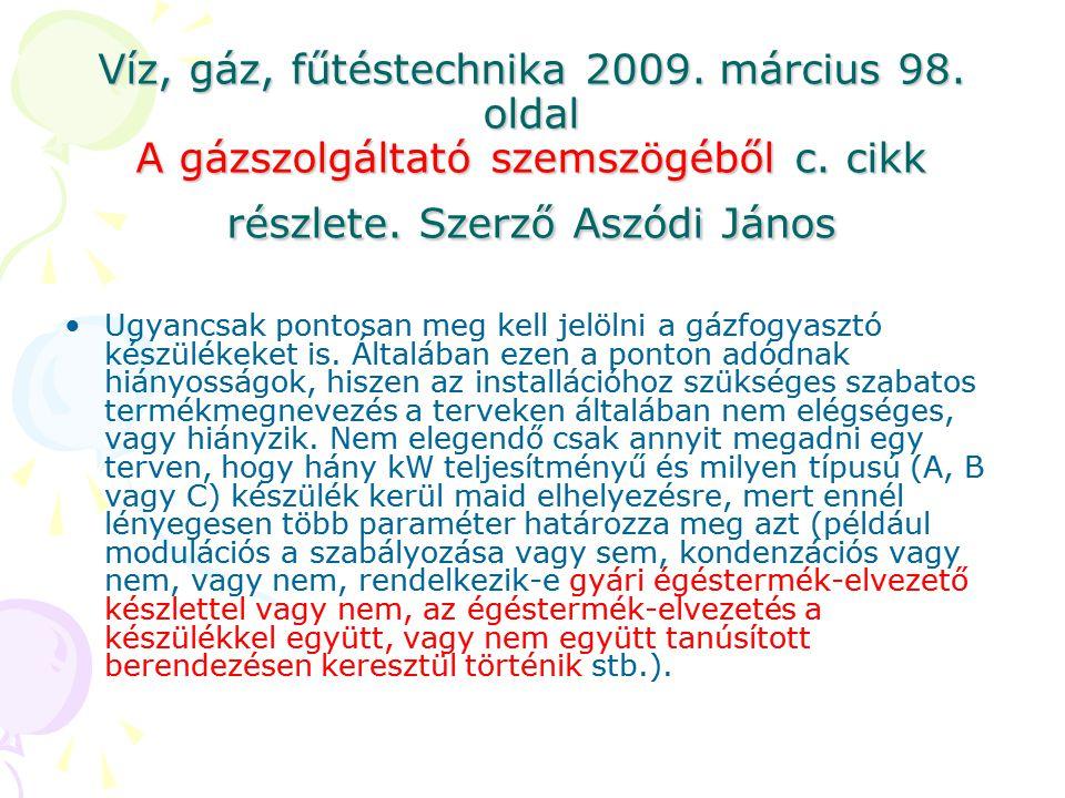 Víz, gáz, fűtéstechnika 2009. március 98. oldal A gázszolgáltató szemszögéből c. cikk részlete. Szerző Aszódi János •Ugyancsak pontosan meg kell jelöl