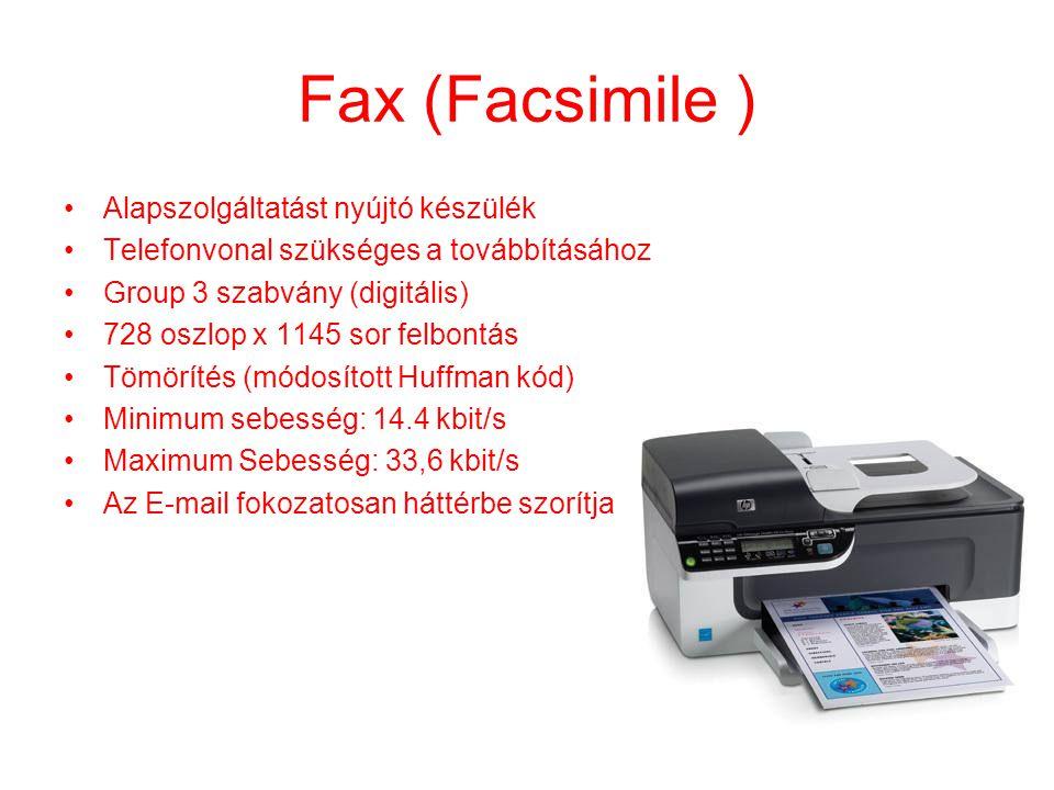 Fax (Facsimile ) •Alapszolgáltatást nyújtó készülék •Telefonvonal szükséges a továbbításához •Group 3 szabvány (digitális) •728 oszlop x 1145 sor felb