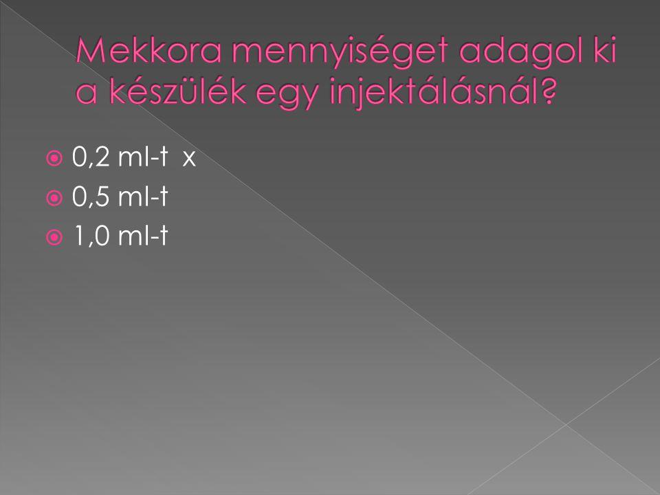  0,2 ml-t x  0,5 ml-t  1,0 ml-t