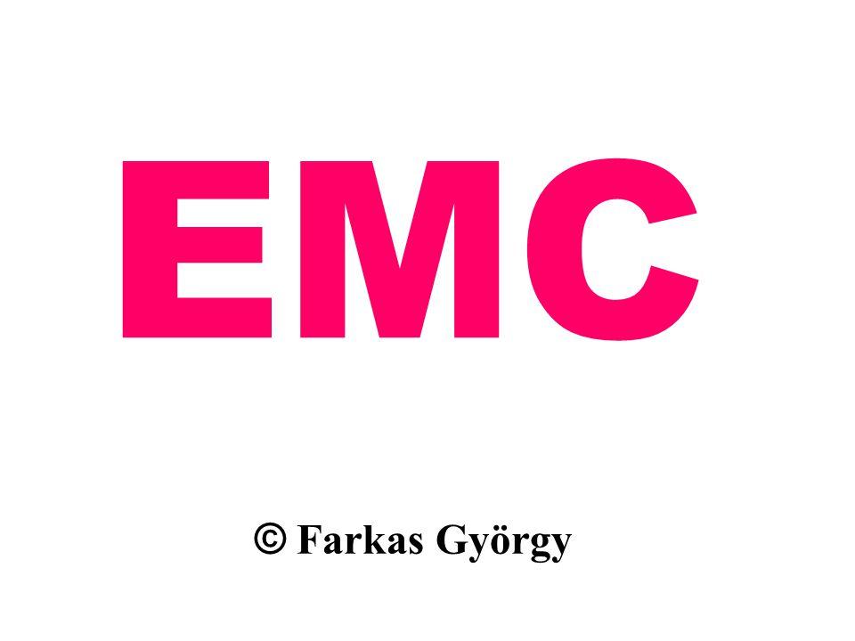 EMC E lectromagnetic C ompatibility Elektromágneses kompátibilitás Elektromagnetische Verträglichkeit  Farkas Gy.