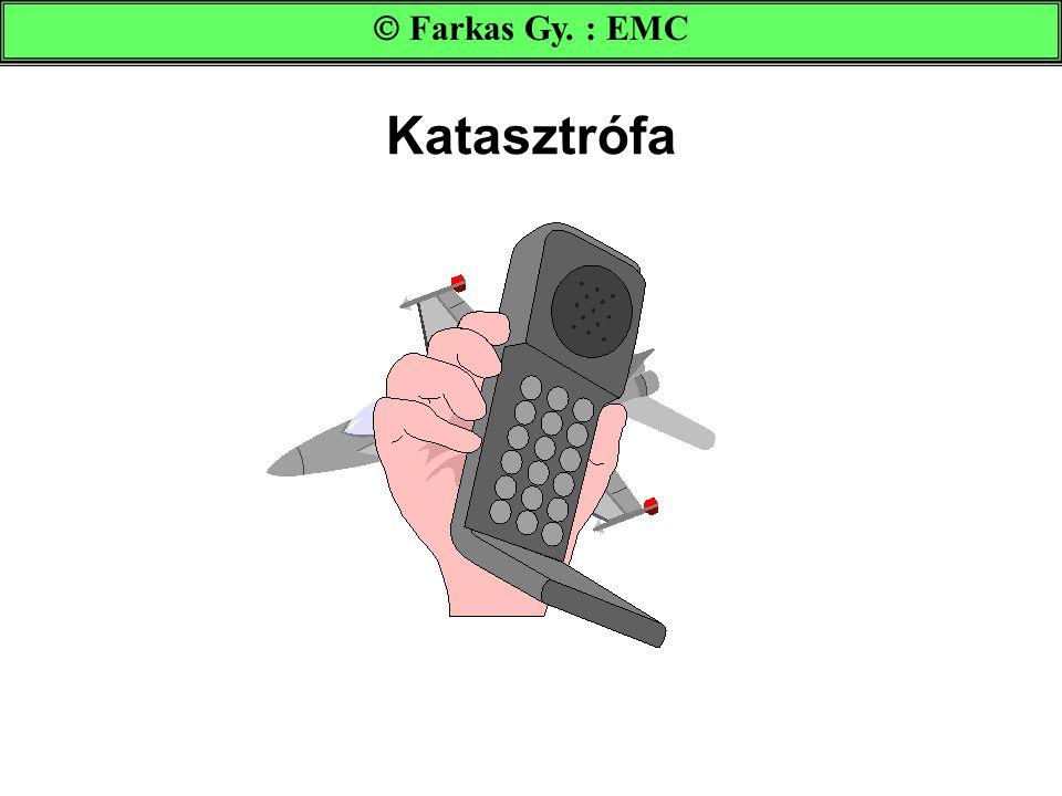 Katasztrófa  Farkas Gy. : EMC