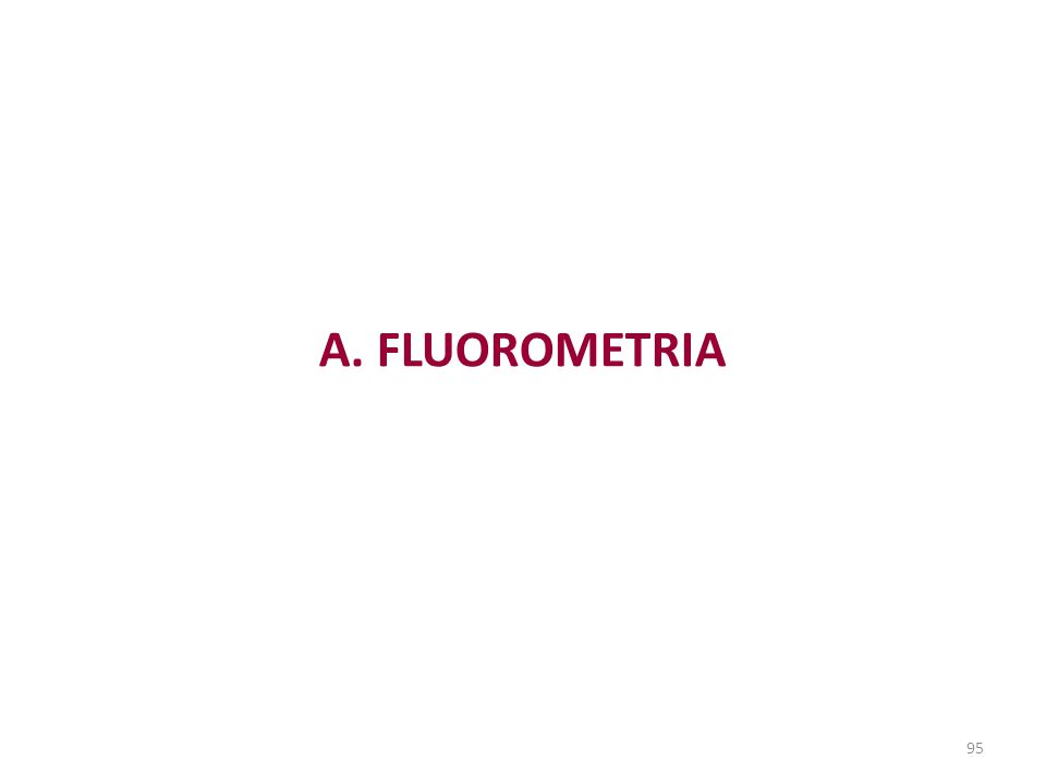 95 A. FLUOROMETRIA