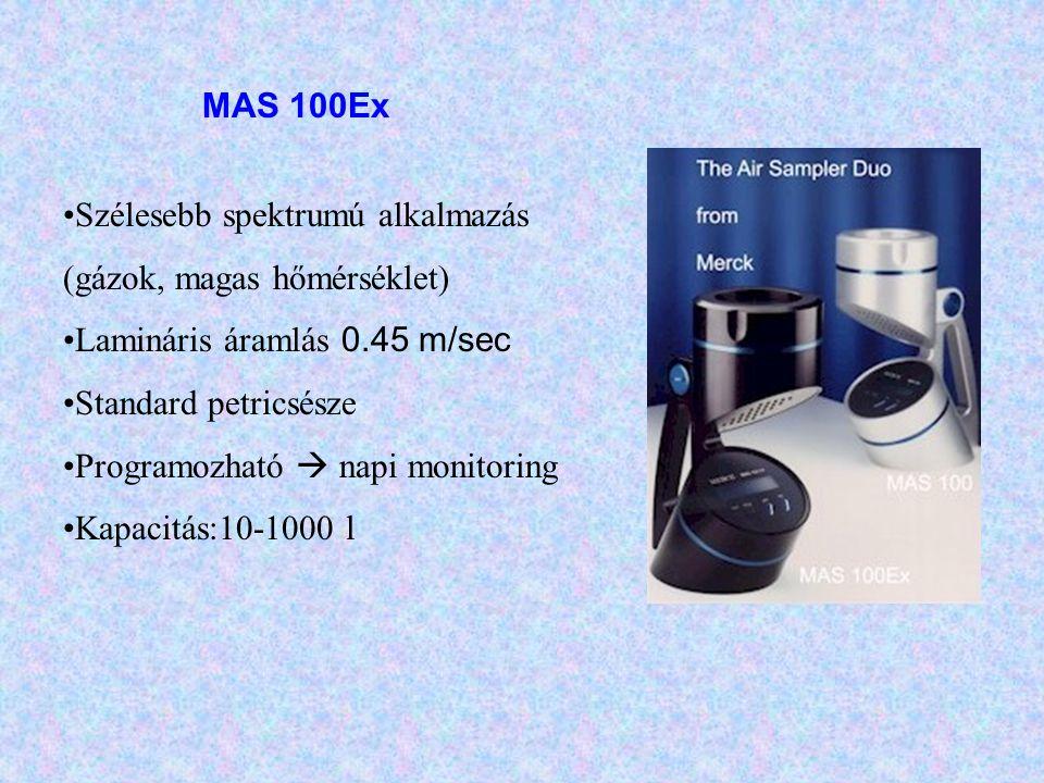 •Szélesebb spektrumú alkalmazás (gázok, magas hőmérséklet) •Lamináris áramlás 0.45 m/sec •Standard petricsésze •Programozható  napi monitoring •Kapac