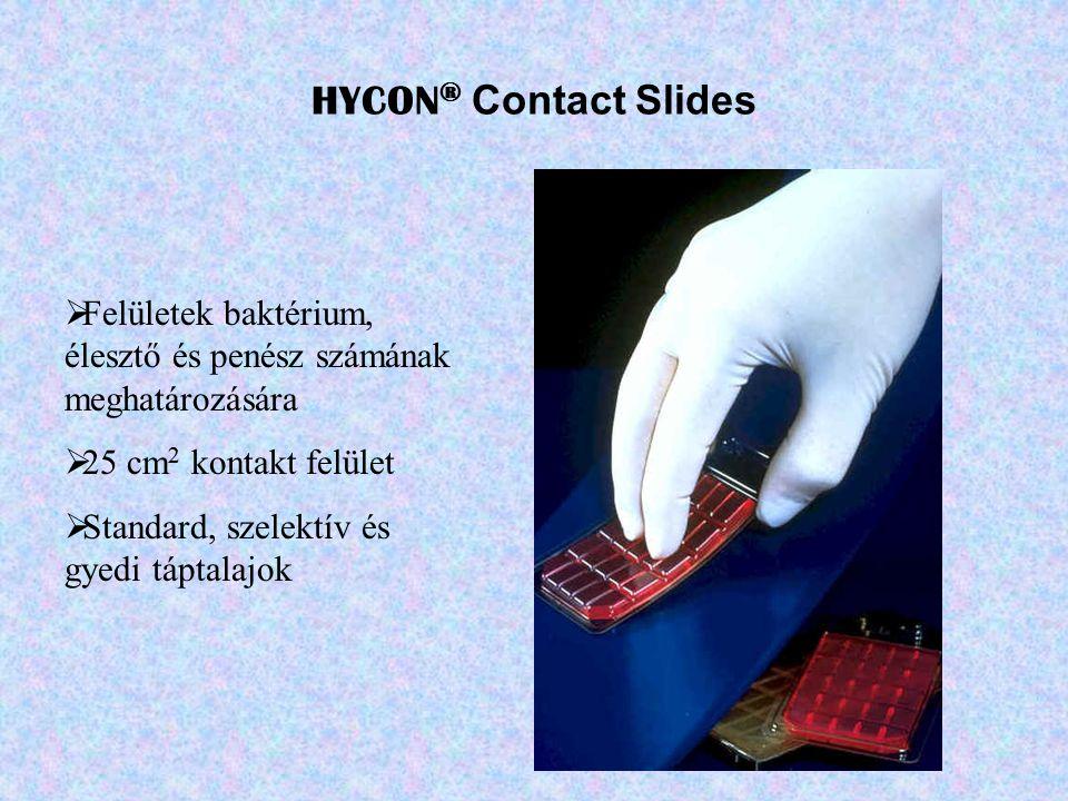 HYCON ® Contact Slides  Felületek baktérium, élesztő és penész számának meghatározására  25 cm 2 kontakt felület  Standard, szelektív és gyedi tápt
