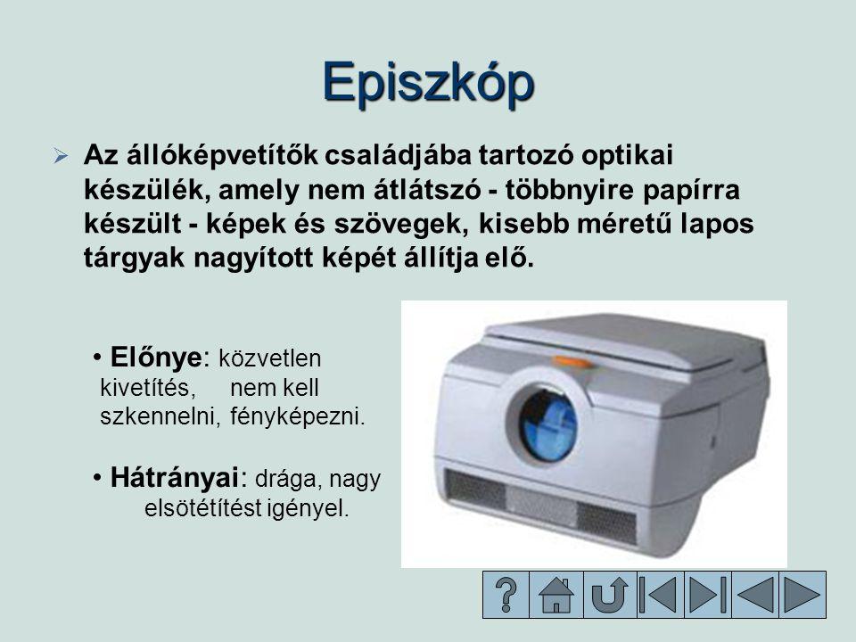Episzkóp   Az állóképvetítők családjába tartozó optikai készülék, amely nem átlátszó - többnyire papírra készült - képek és szövegek, kisebb méretű