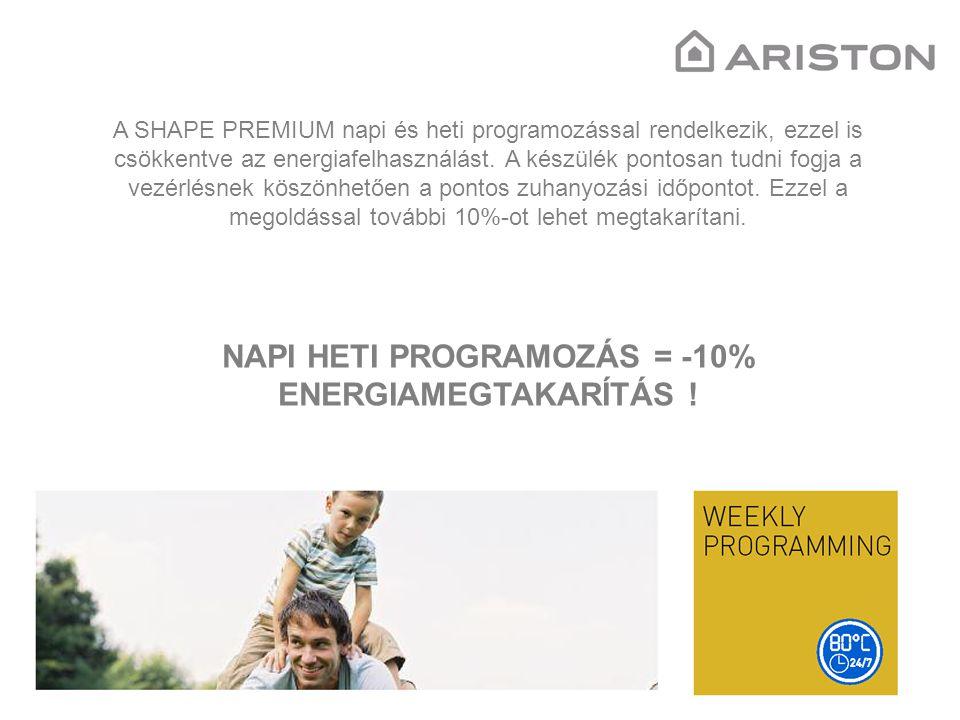 A SHAPE PREMIUM napi és heti programozással rendelkezik, ezzel is csökkentve az energiafelhasználást.