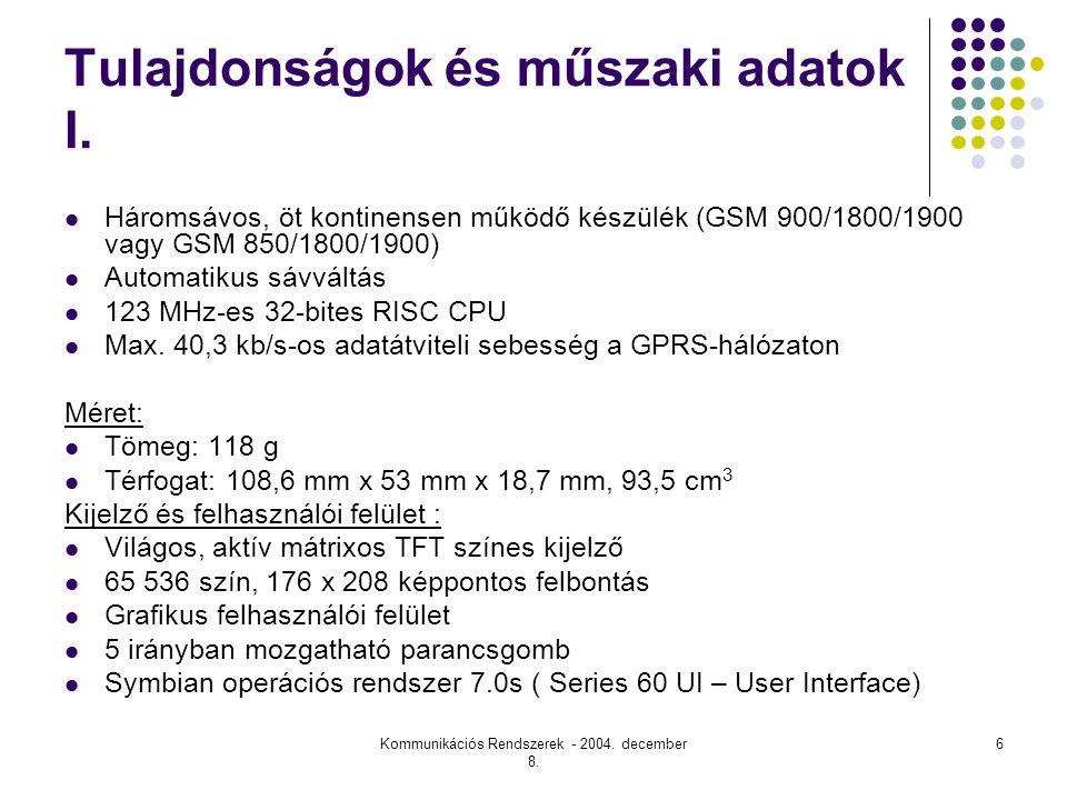 Kommunikációs Rendszerek - 2004.december 8. 7 Tulajdonságok és műszaki adatok II.