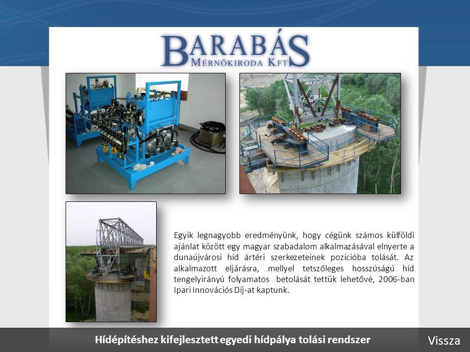 Hídépítéshez kifejlesztett egyedi hídpálya tolási rendszer Egyik legnagyobb eredményünk, hogy cégünk számos külföldi ajánlat között egy magyar szabadalom alkalmazásával elnyerte a dunaújvárosi híd ártéri szerkezeteinek pozícióba tolását.