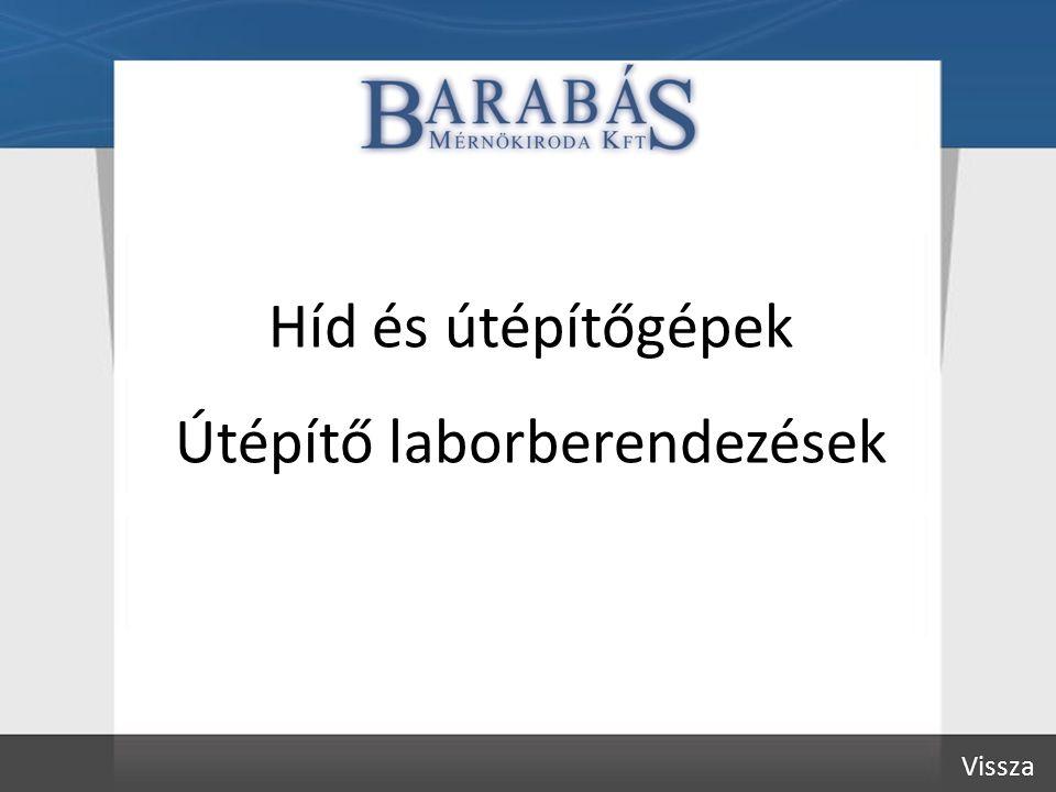 Híd- és útépítő gépek, Útépítő laborberendezések Vevők: BME - Budapest Colas Hungária Kft.