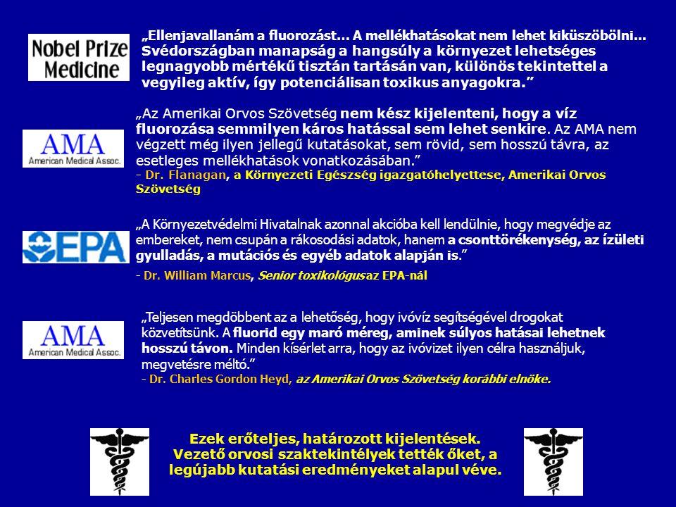 """""""Ellenjavallanám a fluorozást… A mellékhatásokat nem lehet kiküszöbölni... Svédországban manapság a hangsúly a környezet lehetséges legnagyobb mértékű"""