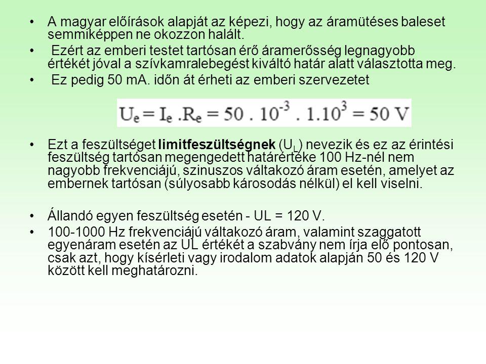 HEFOP 3.3.1. •A magyar előírások alapját az képezi, hogy az áramütéses baleset semmiképpen ne okozzon halált. • Ezért az emberi testet tartósan érő ár