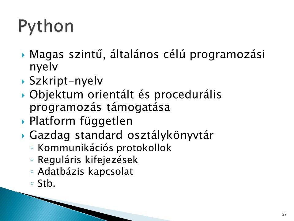  Magas szintű, általános célú programozási nyelv  Szkript-nyelv  Objektum orientált és procedurális programozás támogatása  Platform független  G