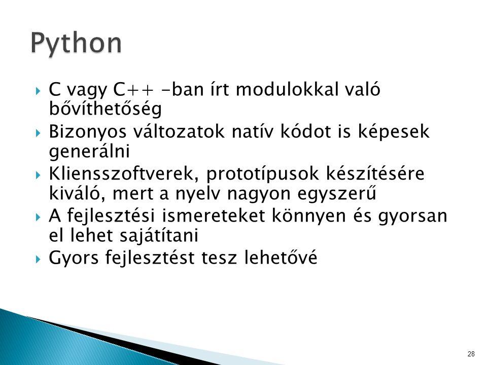  C vagy C++ -ban írt modulokkal való bővíthetőség  Bizonyos változatok natív kódot is képesek generálni  Kliensszoftverek, prototípusok készítésére