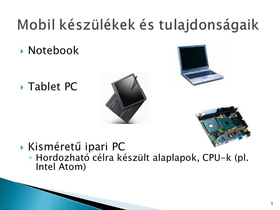  Notebook  Tablet PC  Kisméretű ipari PC ◦ Hordozható célra készült alaplapok, CPU-k (pl. Intel Atom) 5