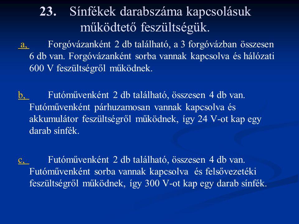 23.Sínfékek darabszáma kapcsolásuk működtető feszültségük.