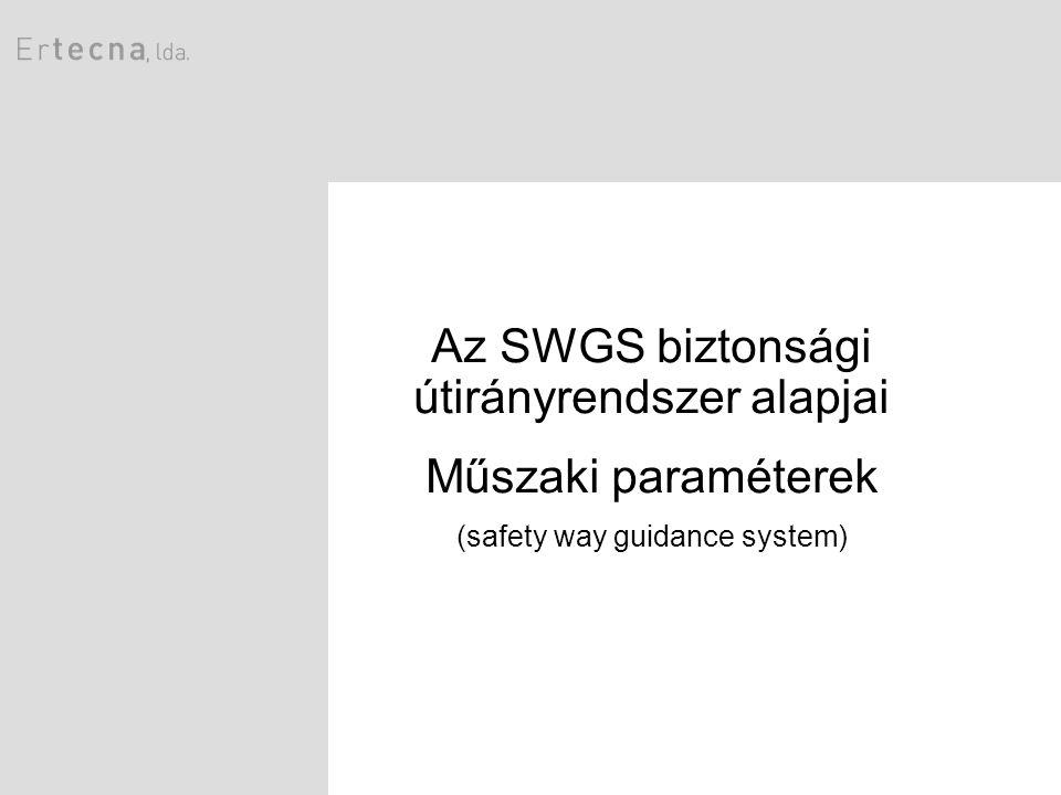 Az SWGS biztonsági útirányrendszer alapjai Műszaki paraméterek (safety way guidance system)