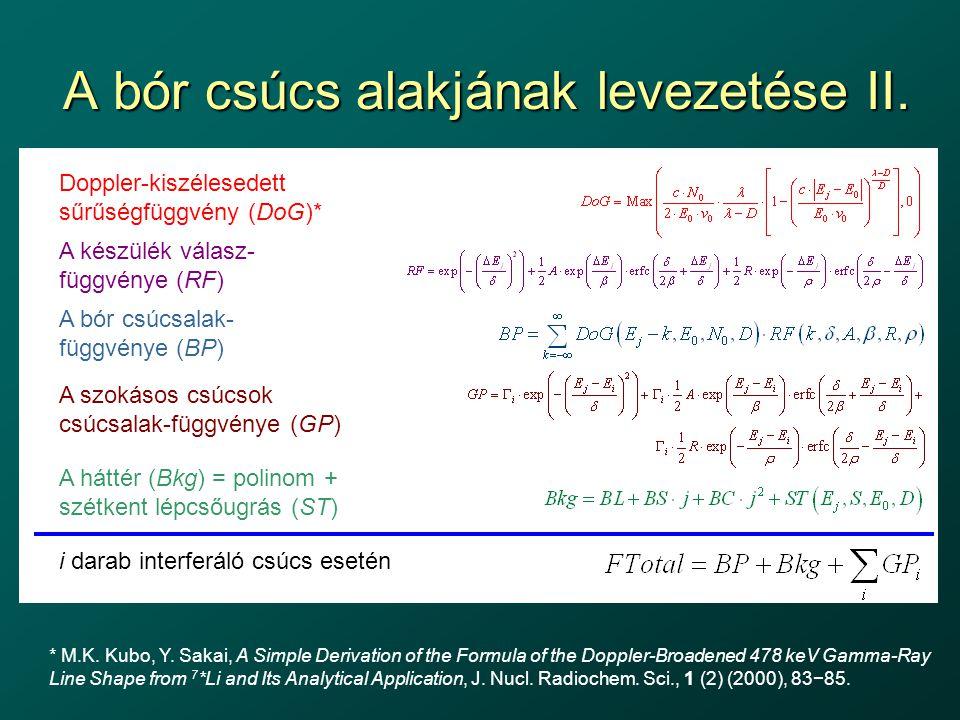 A bór csúcs alakjának levezetése II. * M.K. Kubo, Y. Sakai, A Simple Derivation of the Formula of the Doppler-Broadened 478 keV Gamma-Ray Line Shape f