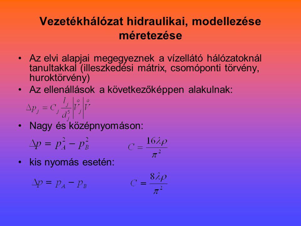 Vezetékhálózat hidraulikai, modellezése méretezése •Az elvi alapjai megegyeznek a vízellátó hálózatoknál tanultakkal (illeszkedési mátrix, csomóponti