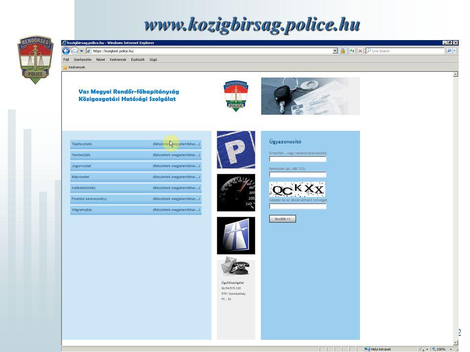 12 www.kozigbirsag.police.hu