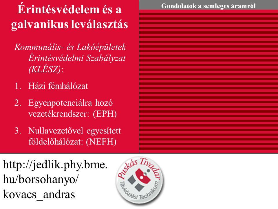 Gondolatok a semleges áramról http://jedlik.phy.bme. hu/borsohanyo/ kovacs_andras