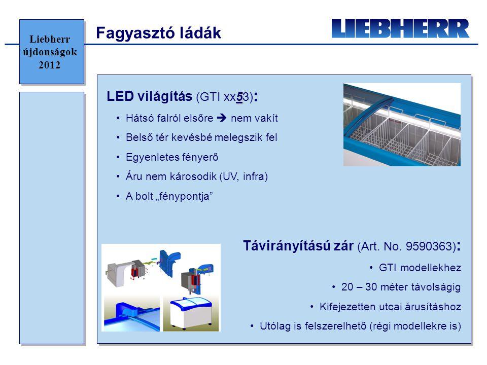"""5 LED világítás (GTI xx53) : •Hátsó falról elsőre  nem vakít •Belső tér kevésbé melegszik fel •Egyenletes fényerő •Áru nem károsodik (UV, infra) •A bolt """"fénypontja Távirányítású zár (Art."""