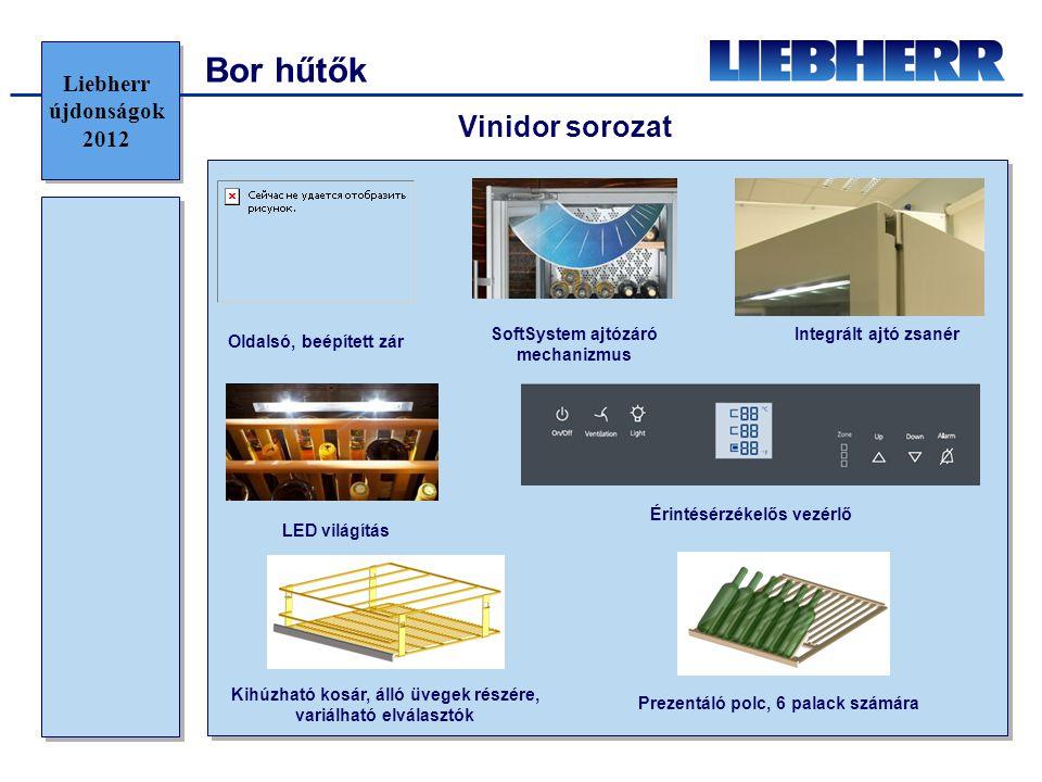 Bor hűtők Vinidor sorozat Integrált ajtó zsanér Oldalsó, beépített zár Érintésérzékelős vezérlő LED világítás SoftSystem ajtózáró mechanizmus Prezentáló polc, 6 palack számára Kihúzható kosár, álló üvegek részére, variálható elválasztók Liebherr újdonságok 2012